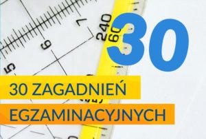 30 zagadnień egzaminacyjnych, zagadnienia egzaminacyjne